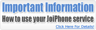 Important Information How To Use Your JoiPhone Service.